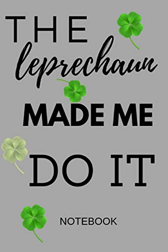 The Leprechaun Made Me Do It: St Patrick's Day Note Book