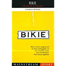 Bikie: A Love Affair with the Racing Bicycle (Mainstream Sport) (English Edition)