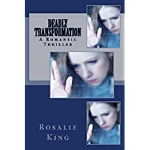 Deadly Transformation: (A ROMANTIC THRILLER SUSPENSE MYSTERY BOOK)