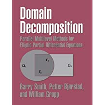 [(Domain Decomposition : Parallel Multilevel Methods for Elliptic Partial Differential Equations)] [By (author) Barry Smith ] published on (March, 2004)