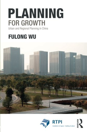 Planning for Growth: Urban and Regional Planning in China (RTPI Library Series)