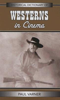 [(Historical Dictionary of Westerns in Cinema)] [Author: Paul Varner] published on (July, 2008) par Paul Varner