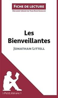 Les Bienveillantes de Jonathan Littell : Résumé Complet Et Analyse Détaillée De L'oeuvre par Tram-Bach Graulich
