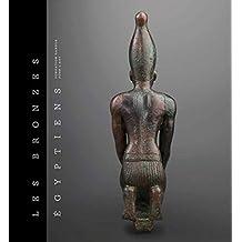 Les Bronzes Egyptiens de la Fondation Gandur pour L'art