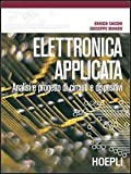 Elettronica applicata. Analisi e progetto di circuiti e dispositivi
