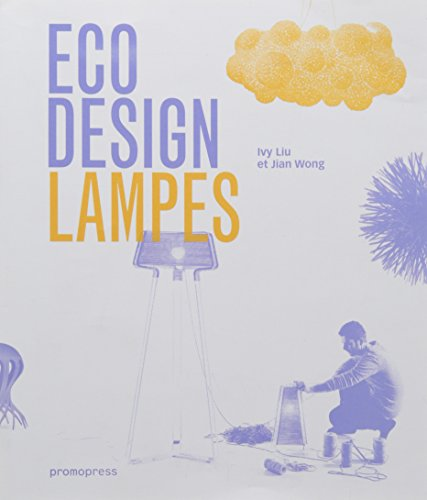 Eco design : Lamps, lampes, lamparas, iluminaçao