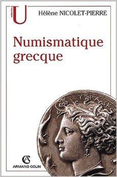 Numismatique grecque de Hélène Nicolet-Pierre ( 18 juin 2002 )
