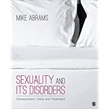 Sexuality and Its Disorders: Development, Cases, and Treatment (English Edition)