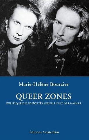 Queer zones : Politique des identités sexuelles et des