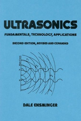 Ultrasonics: Fundamentals, Technology, Applications, Second Edition, Revised and Expanded: 65 (Mechanical Engineering)