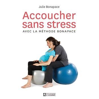 ACCOUCHER SANS STRESS AVEC LA