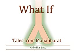 What-If Tales From Mahabharat by [Basu, Anindita]
