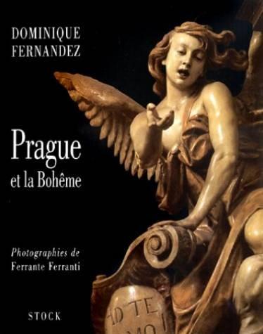 Prague et la Bohème par Dominique Fernandez, Ferrante Ferranti