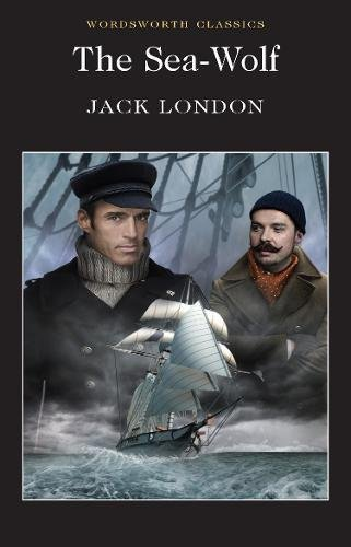 The Sea-Wolf (Wordsworth Classics) por Jack London