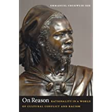 On Reason: Rationality in a World of Cultural Conflict and Racism