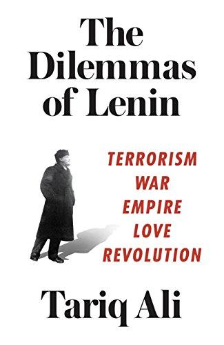 The Dilemmas of Lenin: Terrorism, War, Empire, Love, Revolution por Tariq Ali