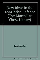 New Ideas in the Caro-Kahn Defense (The Macmillan Chess Library)