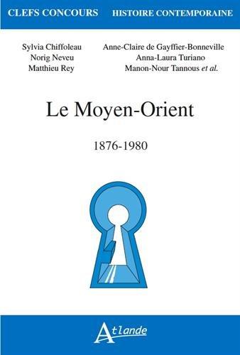 Le moyen orient - 1876-1980