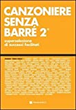 Canzoniere senza barré. Superselezione di successi facilitati: 2 - Volontà & Co - amazon.it
