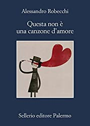 Questa non è una canzone d'amore (Le avventure di Carlo Monterossi)