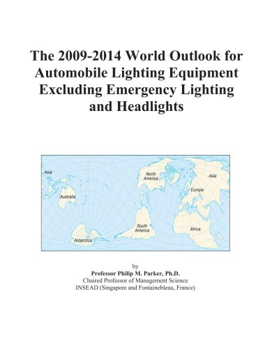 The 2009-2014 World Outlook for Automobile Lighting Equipment Excluding Emergency Lighting and Headlights