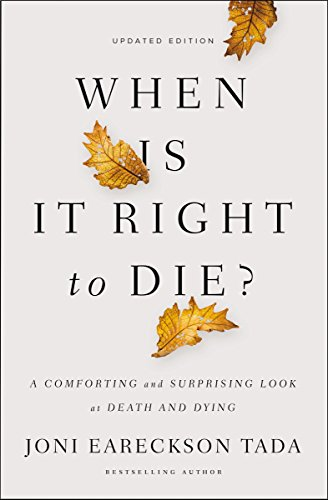 When Is It Right to Die?: A Comforting and Surprising Look at Death and Dying PDF Books