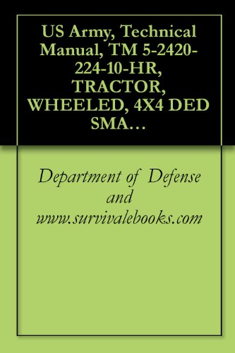 us-army-technical-manual-tm-5-2420-224-10-hr-tractor-wheeled-4x4-ded-small-emplacement-excavator-see