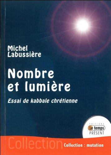 Nombre et Lumière- Essai de kabbale chrétienne