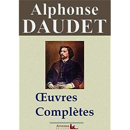 Alphonse Daudet : Oeuvres complètes | 80 titres annotés, illustrés, augmentés: Les Lettres de mon Moulin, Tartarin de Tarascon, Les Contes du Lundi, Le Petit Chose,...