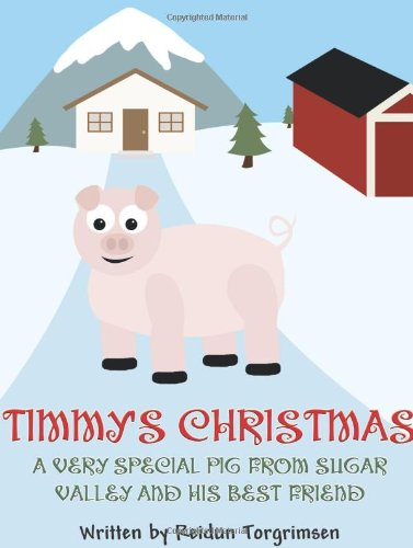 Timmy's Christmas, a Very Special Pig from Sugar Valley and His Best Friend