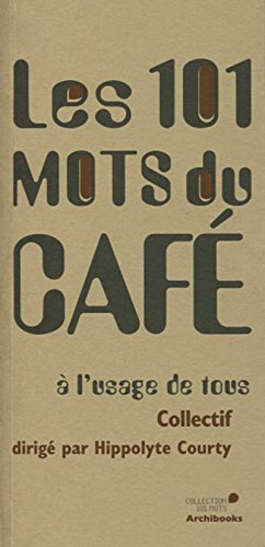 Les 101 mots du café à l'usage de tous