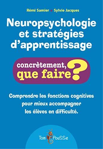 Neuropsychologie et stratégies d'apprentissage par Rémi Samier, Sylvie Jacques