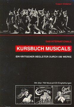 Das internationale Kursbuch Musicals: Ein kritischer Begleiter durch 500 Werke, mit über 700 Musical-CD-Empfehlungen
