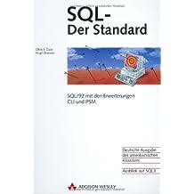 SQL - Der Standard . SQL/92 mit den Erweiterungen CLI und PSM (Allgemein: Datenbanken)