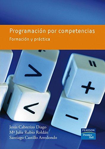Programación por competencias: Formación y práctica por Jesús Cabrerizo Diago