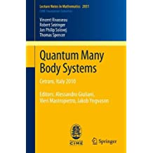 Quantum Many Body Systems: Cetraro, Italy 2010