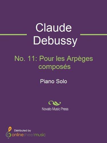 No. 11: Pour les Arpèges composés (English Edition)