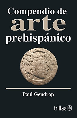 Compendio De Arte Prehispanico/ Synopsis of Pre-Hispanic Art (Linterna Magica/ Magic Lantern) por Paul Gendrop