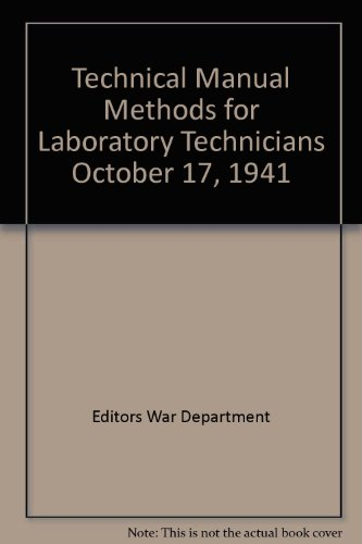 Technical Manual Methods for Laboratory Technicians October 17, 1941