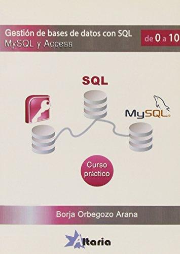 Gestión de bases de datos con SQL, MySQL y ACCESS: curso práctico