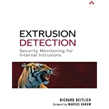 Extrusion Detection: Security Monitoring for Internal Intrusions by Richard Bejtlich (2005-11-18)