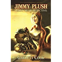 [(Jimmy Plush, Teddy Bear Detective)] [By (author) Garrett Cook] published on (May, 2011)