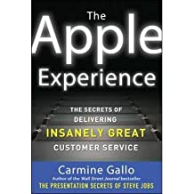 By Gallo, Carmine ( Author ) [ The Apple Experience: Secrets to Building Insanely Great Customer Loyalty By Mar-2012 Hardcover