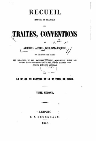 Recueil manuel et pratique de traités, conventions et autres actes diplomatique - Tome II