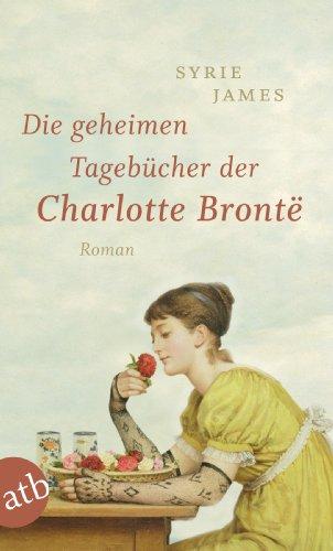 Die geheimen Tagebücher der Charlotte Brontë: Roman (German Edition)