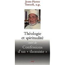 """Théologie et spiritualité : Suivi de Confessions d'un """"thomiste"""""""