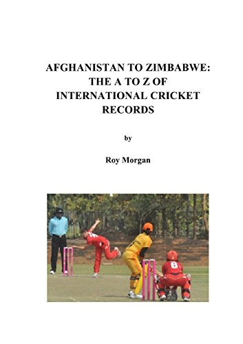 Afghanistan to Zimbabwe: The A to Z of International Cricket Records por Roy Morgan