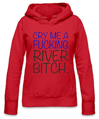 Cry Me A Fucking River Bitch Slogan Womens Hoodie X-Large