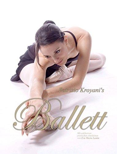 Ballett - Fine Art Photography: Mit exklusiven erotischen Anekdoten von Eva Maria Lamia