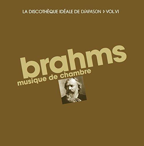 La discothèque idéale de Diapason, vol. 6 / Brahms : Musique de chambre.